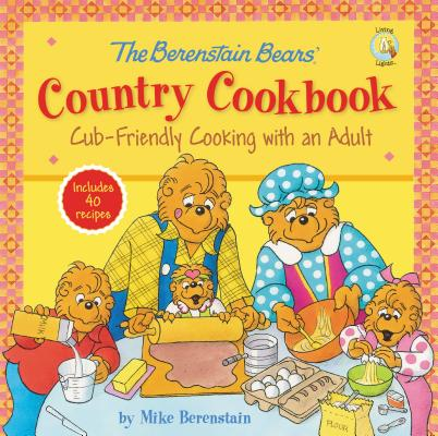 The Berenstain Bears' Country Cookbook By Berenstain, Mike/ Nickel, Ron (ILT)